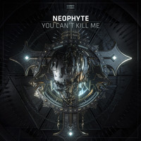 Neophyte - You Can't Kill Me (Explicit)