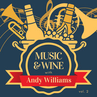 Andy Williams - Music & Wine with Andy Williams, Vol. 2