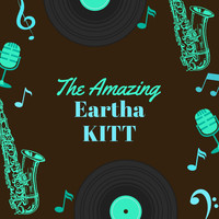 Eartha Kitt - The Amazing Eartha Kitt