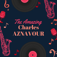 Charles Aznavour - The Amazing Charles Aznavour