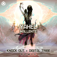 Yahel - Mallente (Knock Out, Digital Tribe Remix)