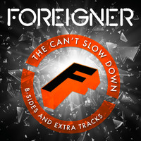 Foreigner - The Can't Slow Down B-Sides and Extra Tracks