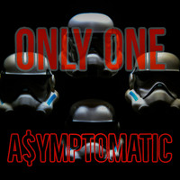 A$ymptomatic - Only One
