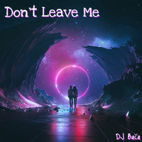 Dj Bača - Don't Leave Me