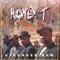 Home T - Stronger Now