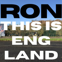 Ron - This is England