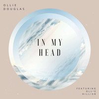 Ollie Douglas and ollie hillier - In My Head