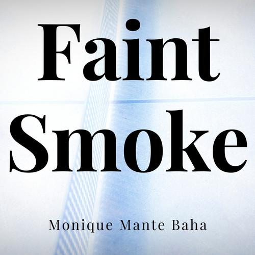 Monique Mante Baha featuring Alex Kien MP3 Single Faint Smoke