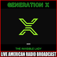 Generation X - The Invisible Lady