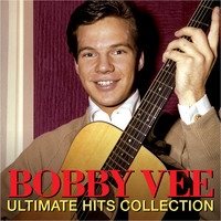 Bobby Vee - BOBBY VEE - ULTIMATE HITS COLLECTION (Digitally Remastered)