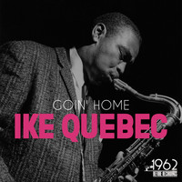 Ike Quebec - Goin' Home