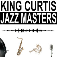 King Curtis - Jazz Masters