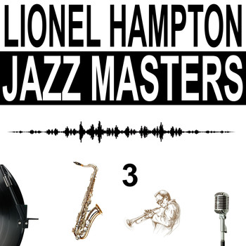 Lionel Hampton - Jazz Masters, Vol. 3