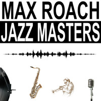 Max Roach - Jazz Masters
