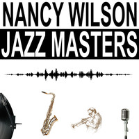 Nancy Wilson - Jazz Masters
