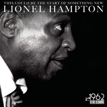 Lionel Hampton - This Could Be the Start of Something New