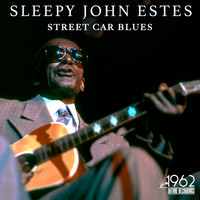 Sleepy John Estes - Street Car Blues
