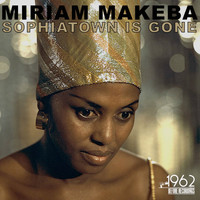 Miriam Makeba - Sophiatown Is Gone