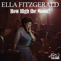 Ella Fitzgerald - How High the Moon?