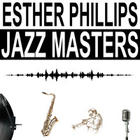 Esther Phillips - Jazz Masters