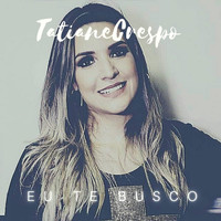Tatiane Crespo, Diney Rodrigues - Eu te busco (Original)