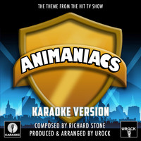 "Urock Karaoke - Animaniacs Main Theme (From ""Animaniacs"") (Karaoke Version)"