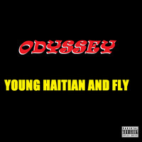 Odyssey - Young Haitian and Fly (Explicit)