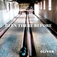 OLIVER - Been There Before