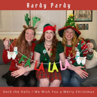 Bardy Pardy - Deck the Halls / We Wish You a Merry Christmas