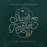 The Timbre of Cedar - Shiver Me Timbres - A Live Christmas EP