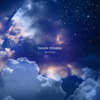 Gentle Dreams - Serenity