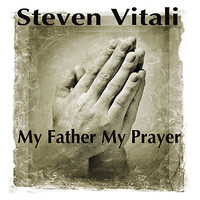 Steven Vitali - My Father My Prayer