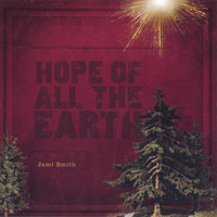 Jami Smith - Hope of All the Earth