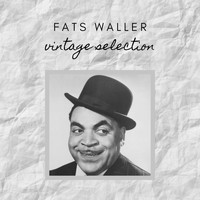 Fats Waller - Fats Waller - Vintage Selection