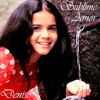 DENISE - Sublime Amor