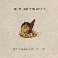 The Mountain Goats - The Jordan Lake Sessions: Volumes 1 and 2
