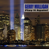 Gerry Mulligan - Play It Again (Remastered)