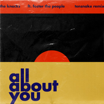 The Knocks - All About You (feat. Foster The People) (Tensnake Remix)