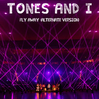 Tones and I - Fly Away (Alternate Version)