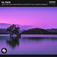 Hi_Tack - Say Say Say (Waiting 4 U) (Steff da Campo Remix)