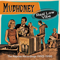 Mudhoney - Real Low Vibe: The Reprise Recordings 1992-1998 (Explicit)