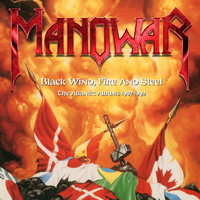 Manowar - Black Wind, Fire And Steel: The Atlantic Albums 1987-1992