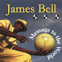 James Bell - Message To The World
