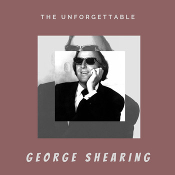 George Shearing - The Unforgettable George Shearing