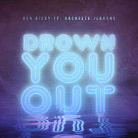 Ben Nicky - Drown You Out (feat. Rachelle Jenkens)