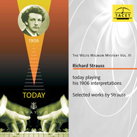 Richard Strauss - The Welte Mignon Mystery, Vol. 3: Richard Strauss