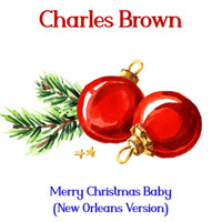 Charles Brown - Merry Christmas Baby (New Orleans Version)