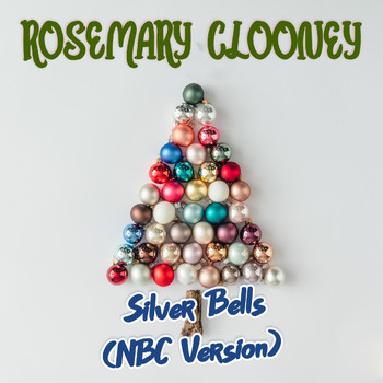 Rosemary Clooney - Silver Bells (NBC Version)