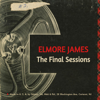 Elmore James - The Final Sessions