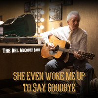 The Del McCoury Band - She Even Woke Me Up to Say Goodbye